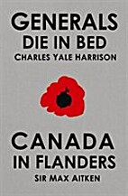 Generals Die in Bed and Canada in Flanders…