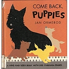 Come Back, Puppies/a Hide-And-Seek Book With…