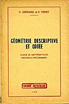 Géométrie descriptive et cotée by V.…