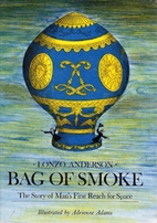 Bag of Smoke; the Story of Man's First Reach…