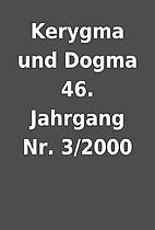 Kerygma und Dogma 46. Jahrgang Nr. 3/2000