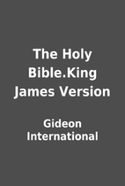 The Holy Bible.King James Version by Gideon…