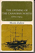 The Opening of the Canadian North, 1870-1914…