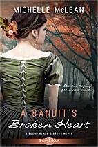 A Bandit's Broken Heart by Michelle McLean