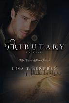Tributary by Lisa T. Bergren