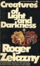 Creatures of Light and Darkness by Roger…