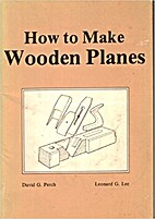 How to Make Wooden Planes by David G. Perch