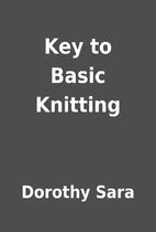 Key to Basic Knitting by Dorothy Sara