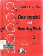 Our Senses and How They Work by Herbert…