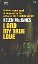I and My True Love by Helen MacInnes