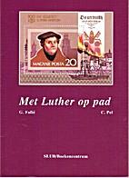 Met Luther op pad by C. Pel