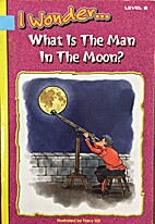 (I wonder...) What is the man in the moon?…