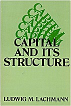 Capital and Its Structure by Ludwig M.…