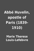 Abbé Huvelin, apostle of Paris…