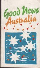 Good News Australia by Anonymous