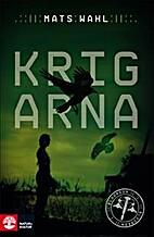 Krigarna by Mats Wahl