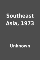 Southeast Asia, 1973 by Unknown