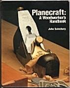Planecraft: A Woodworker's Handbook by…