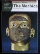 The Mochica: a culture of Peru by Elizabeth…