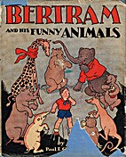 Bertram and His Funny Animals by Paul T.…