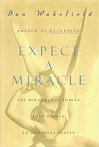 Expect a Miracle: The Miraculous Things That…