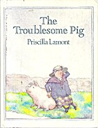 Troublesome Pig (Piccolo Books) by Priscilla…