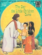 The Day the Little Children Came (Arch…