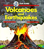 Volcanoes and Earthquakes (Our Planet) by…