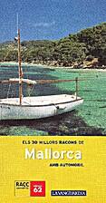 Els 30 millors racons de Mallorca amb…