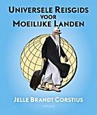 Universele reisgids voor moeilijke landen by…