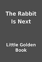 The Rabbit Is Next by Little Golden Book