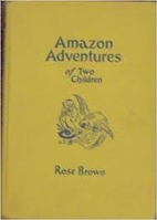 Amazon Adventures of Two Children by Rose…
