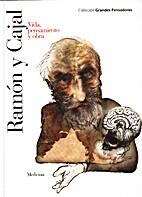 Ramón y Cajal : vida, pensamiento y obra by…