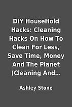 DIY HouseHold Hacks: Cleaning Hacks On How…