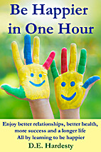 Be Happier in One Hour: Enjoy Better…