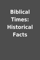 Biblical Times: Historical Facts