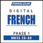 French Phase 1, Units 26-30: Learn to Speak…