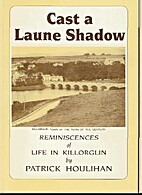 Cast a Laune Shadow:reminiscences of life in…