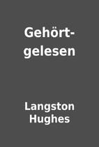 Gehört-gelesen by Langston Hughes