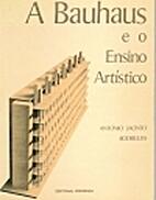A Bauhaus e o Ensino Artístico by António…