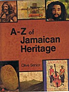A-Z of Jamaican Heritage by Olive Senior
