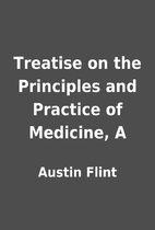 Treatise on the Principles and Practice of…