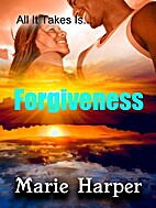 All It Takes Is...Forgiveness (All It Takes…