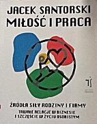 Milość i praca by Jacek Santorski