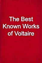 The Best Known Works of Voltaire by Voltaire