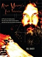 Alan Moore's Exit Interview by Bill Baker