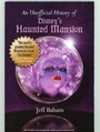 An Unofficial History of Disney's Haunted Mansion - Jeff Baham