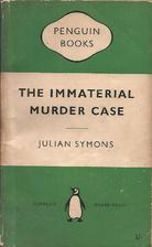 The Immaterial Murder Case by Julian Symons