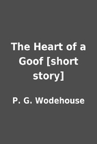 The Heart of a Goof [short story] by P. G.…