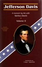 Jefferson Davis: A Memoir by His Wife by…